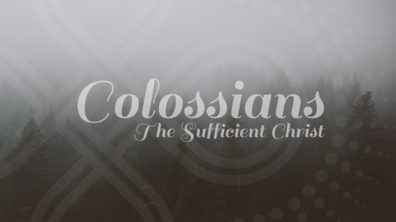 Colossians: The Sufficient Christ